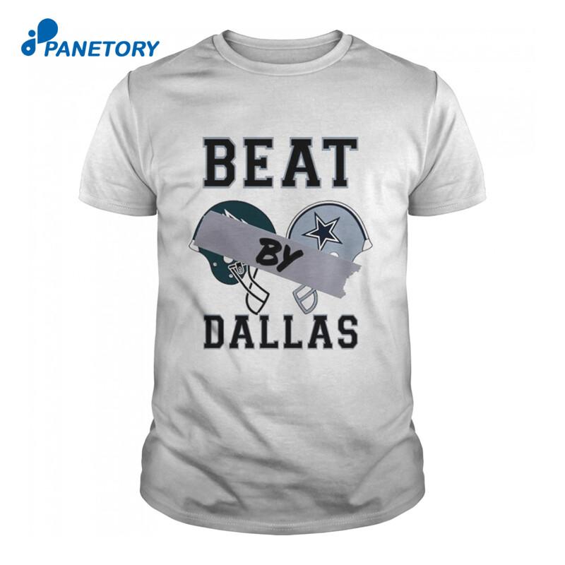 Beat By Dallas Cowboys Shirt