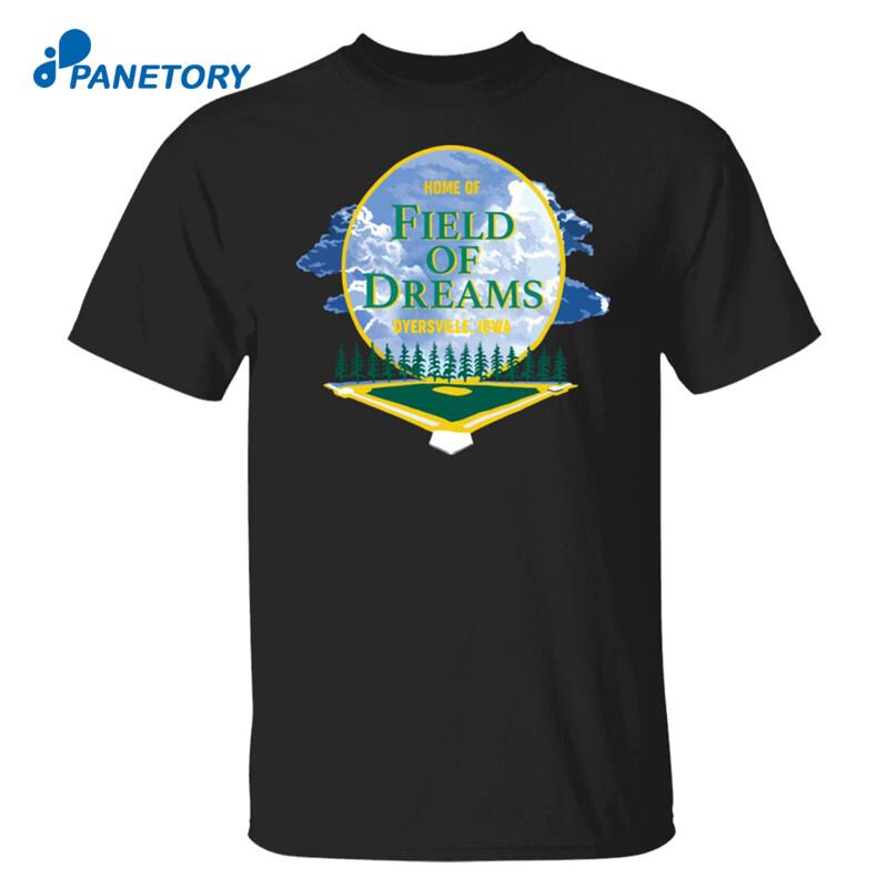Home Of Field Of Dreams Dyersville Iowa Shirt