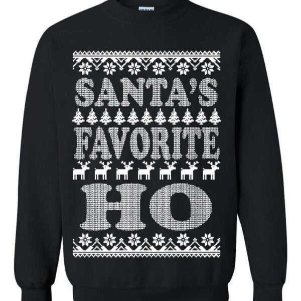 Christmas Sweater Santas Favorite Ho Sweatshirt