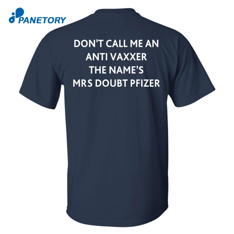 Don't Call Me An Anti Vaxxer The Name's Mrs Doubt Pfizer Shirt