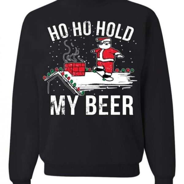 Ho Ho Hold My Beer Ugly Christmas Sweater
