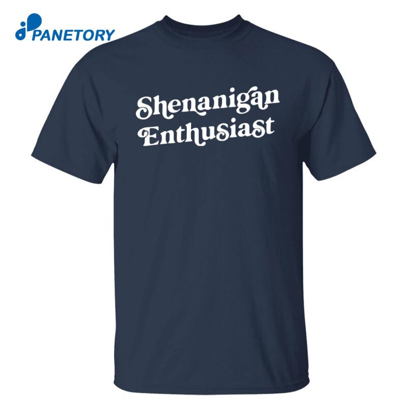 Shenanigan Enthusiast Shirt