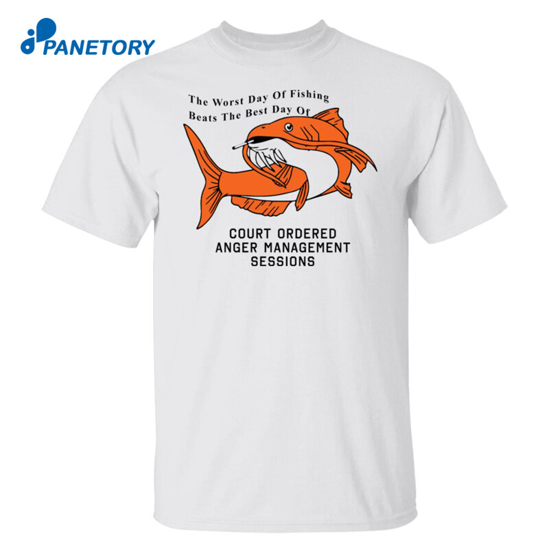 The Worst Day Of Fishing Beats The Best Day Of Fishing Shirt